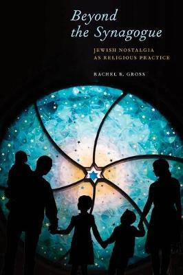 Beyond the Synagogue by Rachel B. Gross