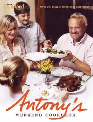 Antony's Weekend Cookbook by Antony Worrall Thompson image