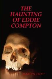THE Haunting of Eddie Compton by Martyn Croft image
