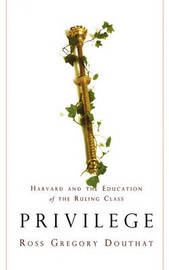 Privilege by Ross Gregory Douthat