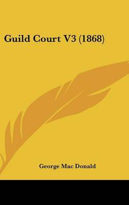 Guild Court V3 (1868) by George Mac Donald image