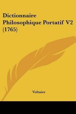 Dictionnaire Philosophique Portatif V2 (1765) by Voltaire image