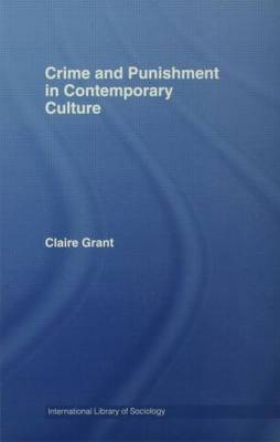 Crime and Punishment in Contemporary Culture by Claire Grant image
