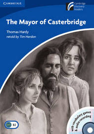 The Mayor of Casterbridge Level 5 Upper-intermediate Book with CD-ROM and Audio CD Pack: Level 5 by Thomas Hardy