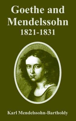 Goethe and Mendelssohn, 1821-1831 by Karl Mendelssohn-Bartholdy