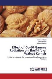 Effect of Co-60 Gamma Radiation on Shelf-Life of Walnut Kernels by Tabarak Uroosa