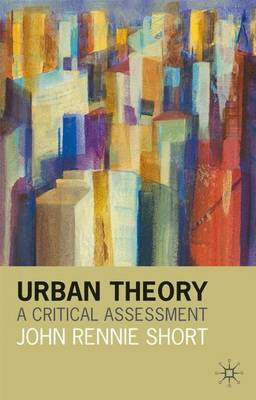 Urban Theory: A Critical Assessment by John Rennie Short image