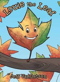 Louie the Leaf by Jeff Vangetson