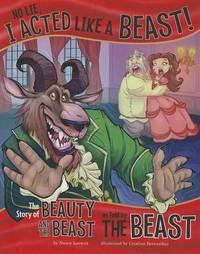 No Lie, I Acted Like a Beast! by Nancy Loewen