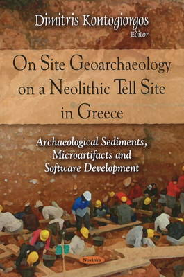 On Site Geoarchaeology on a Neolithic Tell Site in Greece by Dimitris Kontogiorgos image
