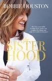 The Sisterhood by Bobbie Houston