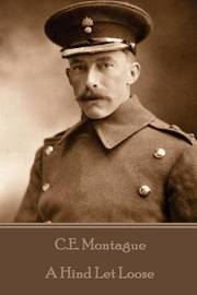 C.E. Montague - A Hind Let Loose by C.E. Montague image
