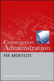 Construction Administration for Architects by Greg Winkler