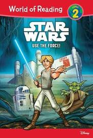 Use the Force! by Michael Siglain