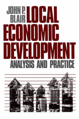Local Economic Development by John P. Blair