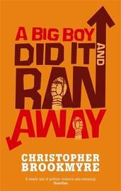 A Big Boy Did It And Ran Away by Christopher Brookmyre image