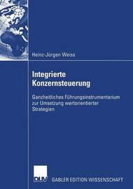 Integrierte Konzernsteuerung by Heinz-J Rgen Weiss