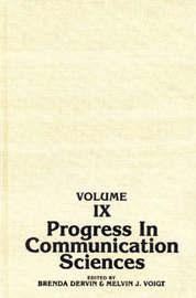Progress in Communication Sciences, Volume 9 by Brenda L. Dervin