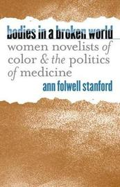 Bodies in a Broken World by Ann Folwell Stanford