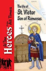 The Life of Saint Victor Son of Romanus by Celestinus Archbishop of Rome
