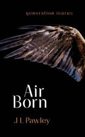 Air Born by J L Pawley