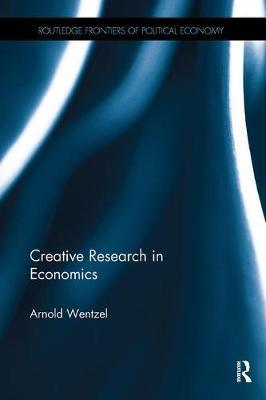 Creative Research in Economics by Arnold Wentzel image