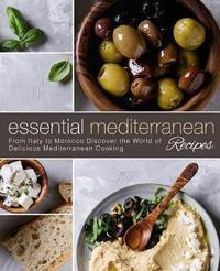 Essential Mediterranean Recipes by Booksumo Press