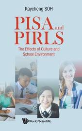 Pisa And Pirls: The Effects Of Culture And School Environment by Kay Cheng Soh