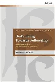God's Being Towards Fellowship by Justin Stratis
