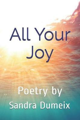 All Your Joy by Sandra Dumeix