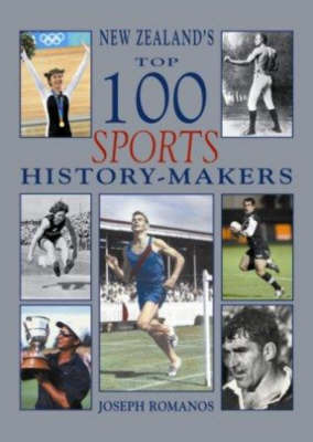New Zealand's Top 100 Sport History-Makers by Joseph Romanos image