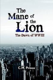 The Mane of the Lion: The Dawn of WWII by C.M. Prince image