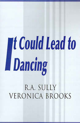 It Could Lead to Dancing by R. A. Sully image