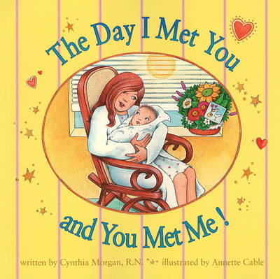 Day I Met You and You Met Me! by Cynthia Morgan image