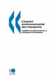 L'impact Environnemental Des Transports: Comment Le Decoupler De La Croissance Economique by OCDE. Publie par : editions OCDE