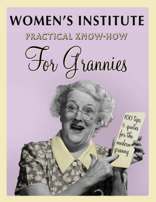 WI Practical Know-Hows for Grannies by Sheila Purcell
