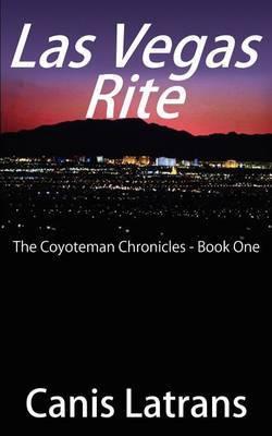 Las Vegas Rite: bk.1 by Canis Latrans image