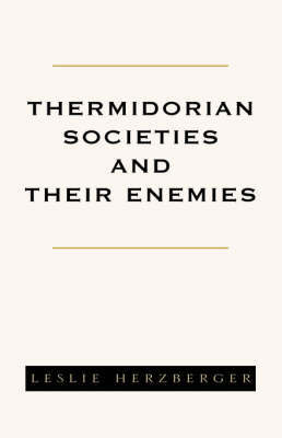 Thermidorian Societies and Their Enemies: Books I-III by Leslie Herzberger image
