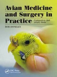 Avian Medicine and Surgery in Practice by Bob Doneley image