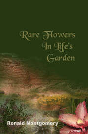 Rare Flowers in Life's Garden by Ronald Montgomery image