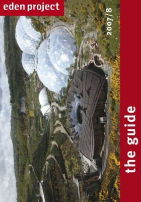 Eden Project: The Guide by Eden Books