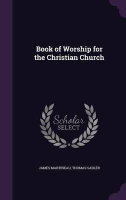 Book of Worship for the Christian Church by James Martineau image