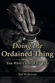 Doing the Ordained Thing by Ral Waltower