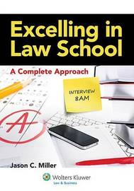 Excelling in Law School by Jason C. Miller