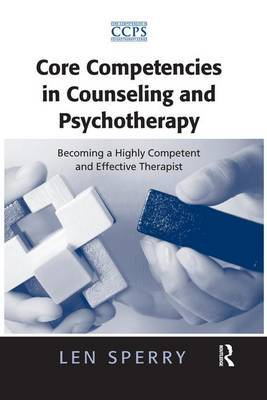 Core Competencies in Counseling and Psychotherapy by Len Sperry