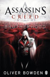 Assassin's Creed: Brotherhood (Assassin's Creed #2) (UK Ed.) by Oliver Bowden