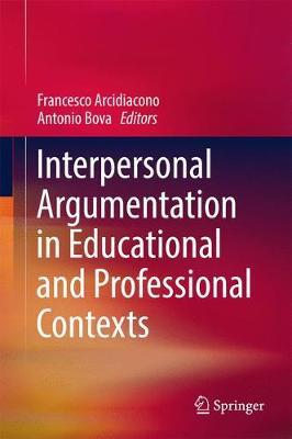 Interpersonal Argumentation in Educational and Professional Contexts image