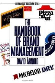 The Handbook Of Brand Management by David Arnold