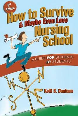 How to Survive and Maybe Even Love Nursing School