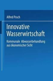 Innovative Wasserwirtschaft by Alfred Posch